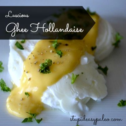 Ghee Hollandaise...rich, luscious and Paleo-friendly. Click for the recipe >> http://stupideasypaleo.com/2013/07/06/easy-paleo-ghee-hollandaise-sauce/ #paleo