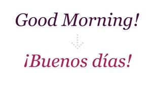 How to say Good Morning in Spanish - Morning in Espinol
