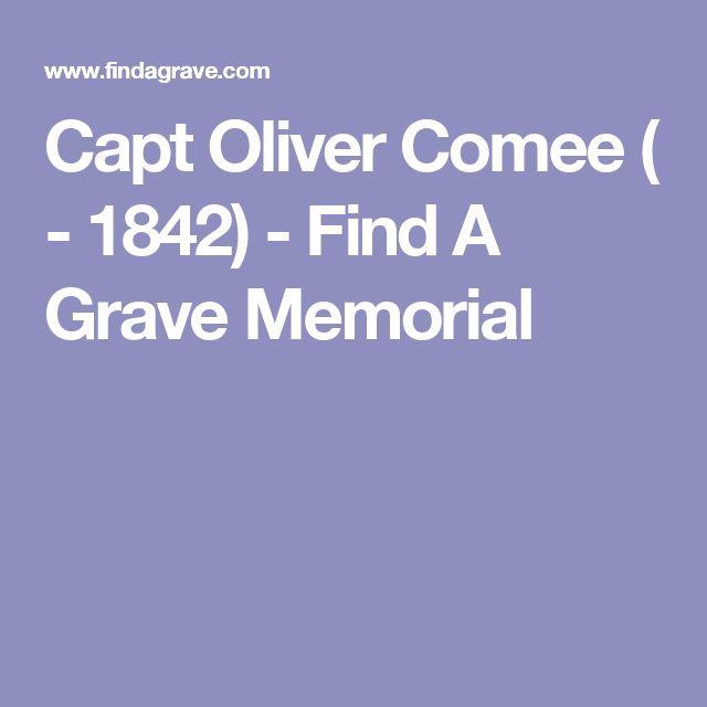 Capt Oliver Comee ( - 1842) - Find A Grave Memorial