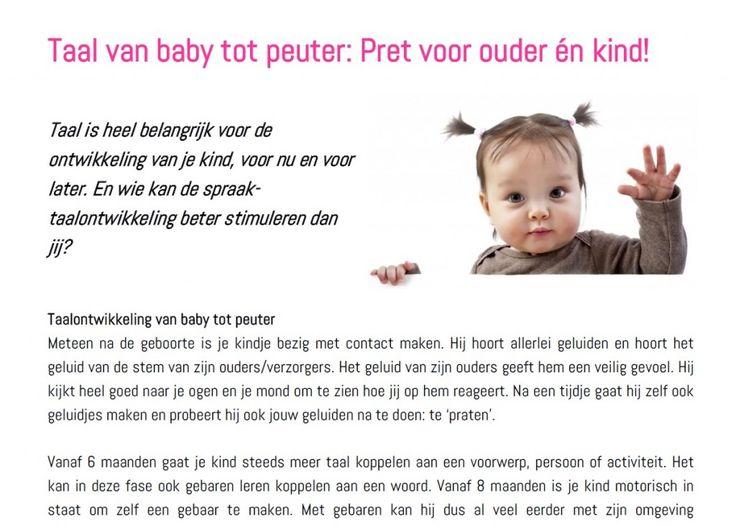 Artikel over de spraak- taalontwikkeling van Baby tot Peuter, inclusief tips hoe de spraak-taalontwikkeling te stimuleren.