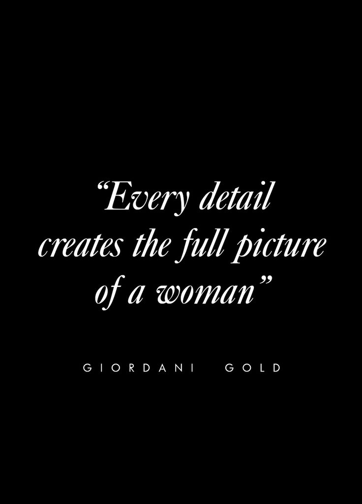 """""""Every Detail Creates The Full Picture Of A Woman"""" - Giordani Gold #beautyquote"""