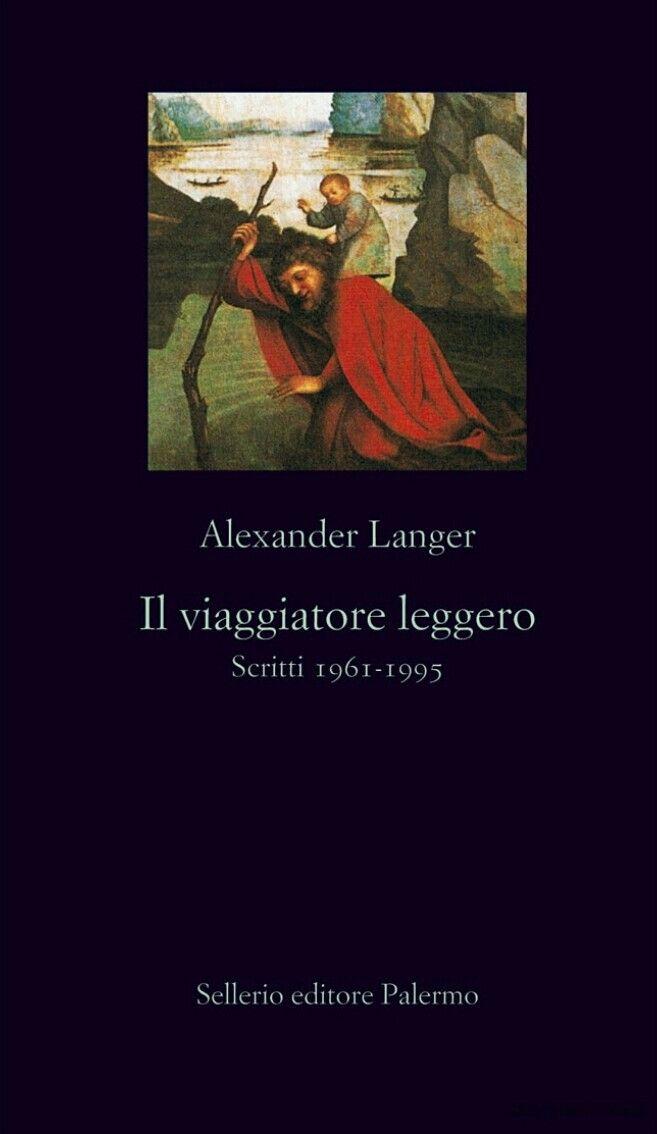 Alexander Langer - Il viaggiatore leggero - Sellerio, 1996