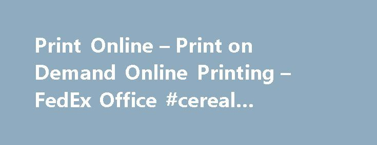 Print Online – Print on Demand Online Printing – FedEx Office #cereal #coupons #printable http://coupons.remmont.com/print-online-print-on-demand-online-printing-fedex-office-cereal-coupons-printable/  #print online coupons # Online Printing 1 Free Shipping Terms and Conditions:Free FedEx Ground shipping is valid on FedEx Office Print Online orders of $100 or more. To qualify for free shipping offer, your pre-tax order total must be at least $100 after any other promotional discounts or…