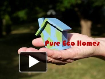 http://goo.gl/hmFE8G - Pure Eco Homes is an energy efficient home builder who provides environmentally sustainable home building solutions at an affordable rate.