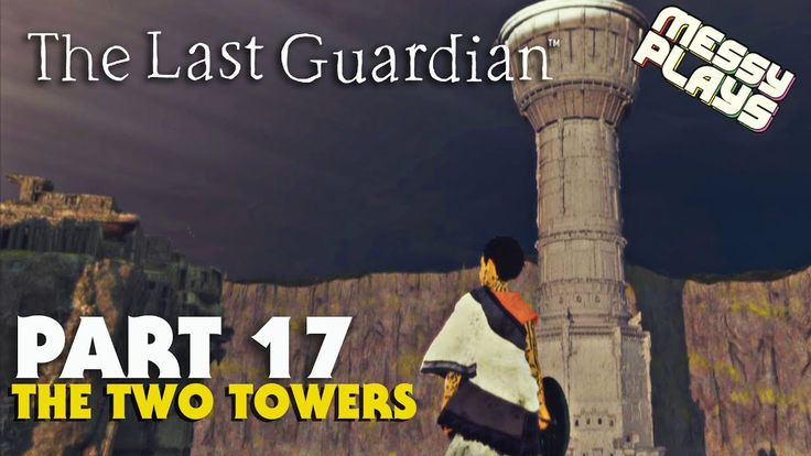 THE LAST GUARDIAN - Part #17 - LETS PLAY with Commentary - MESSYPLAYS