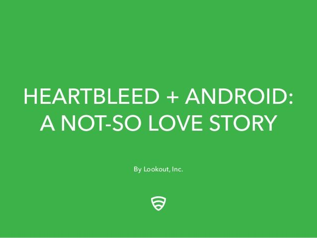 Heartbleed + Android: A Not-So Love Story by Lookout via slideshare -   INFORMATION REGARDING THE HACKING OF PINTEREST ACCOUNTS BY HEARTBLEED!!