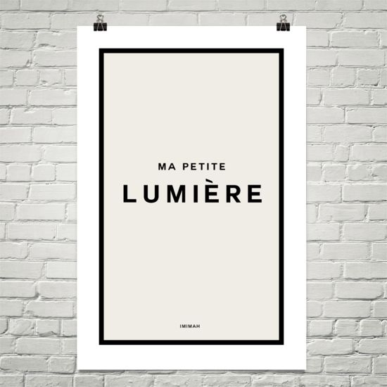 MA PETITE LUMIERE PRINT  The Ma Petite Lumiere (My Little Light) print is the perfect statement piece for a monotone office space or as for part of a collection of prints in a wall collage.  3 sizes available: Mico $18, Classic $38 and Jumbo $58.  Available at: http://imimah.co/shop/deco-collection/ma-petite-lumiere-print/