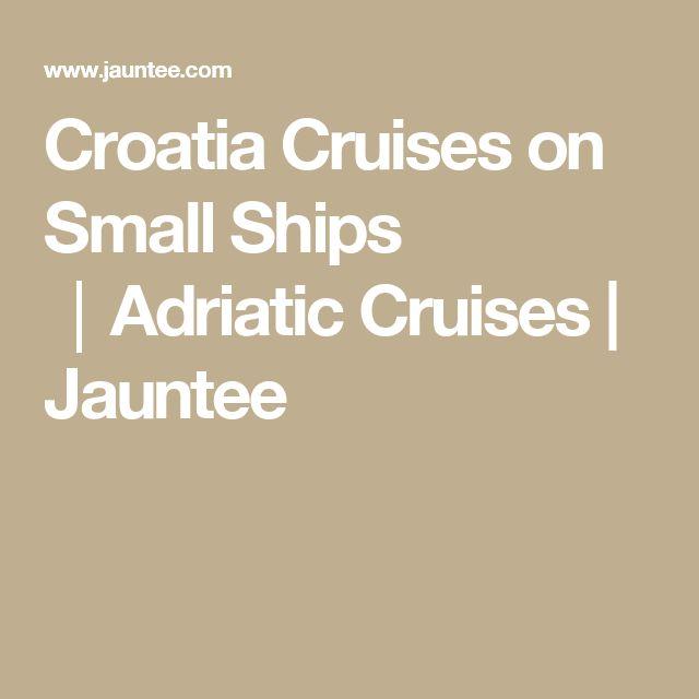 Croatia Cruises on Small Ships │Adriatic Cruises | Jauntee