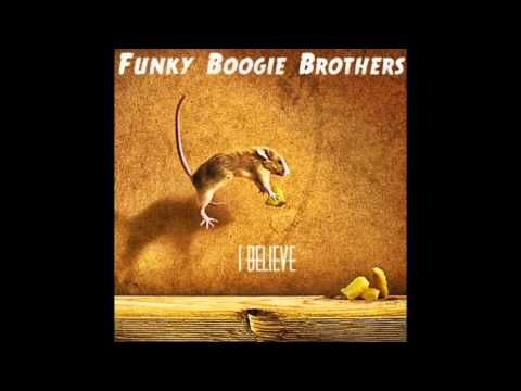 Funky Boogie Brothers - I Believe - YouTube