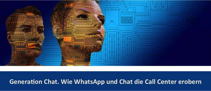 WhatsApp und Chat boomt. Jetzt halten sie auch Einzug in die Call Center und Kundenkommunikation. Größte Herausforderung sind Datenschutz und Integration.