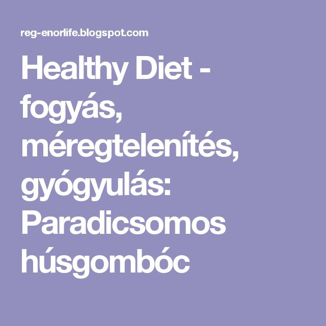 Healthy Diet - fogyás, méregtelenítés, gyógyulás: Paradicsomos húsgombóc