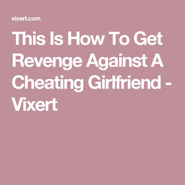 Dating girl of the guy my ex gf cheated with reddit