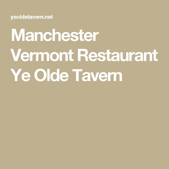 Manchester Vermont Restaurant Ye Olde Tavern