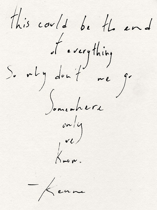 Somewhere Only We Know- Keane (easily in my top 5 favorite songs of all time!) <3