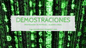 Demostraciones: Propiedades de Matrices