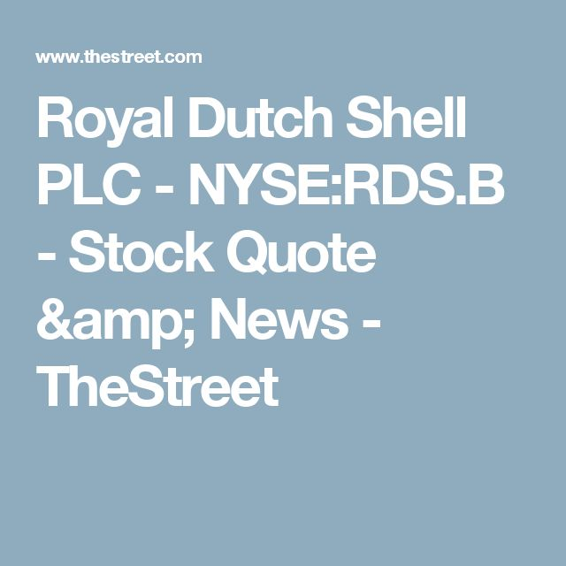 Royal Dutch Shell PLC - NYSE:RDS.B - Stock Quote & News - TheStreet