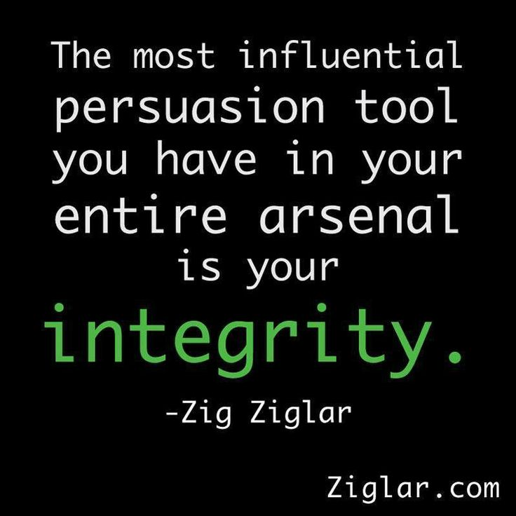 ~Zig Ziglar Integrity the quality of being honest and having strong moral principles; moral uprightness. #zigziglar #kurttasche #successwithkurt