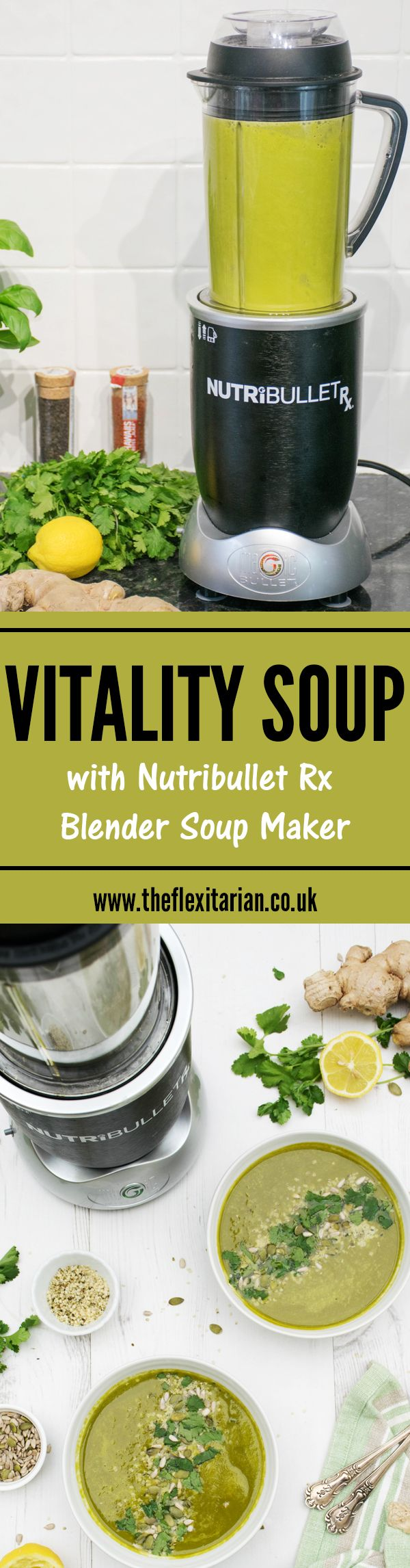 Vitality Soup with Nutribullet Rx [vegan] [gluten free] by The Flexitarian