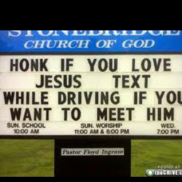 True. Don't text and drive.: Quotes, Church Signs, Funny Stuff, Funnies, Humor, Things, Churchsign