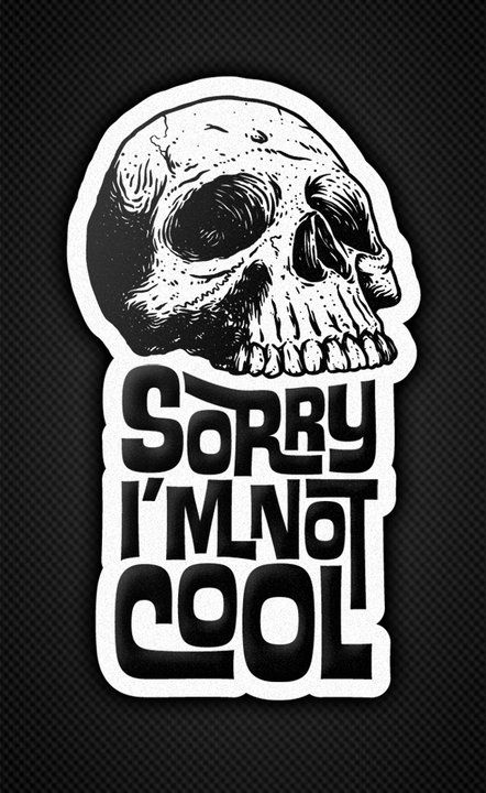 I like the style of the font and the skull, but I don't think what it says and what the image contains really go together. Good looking try if you don't put to much thought into it though.