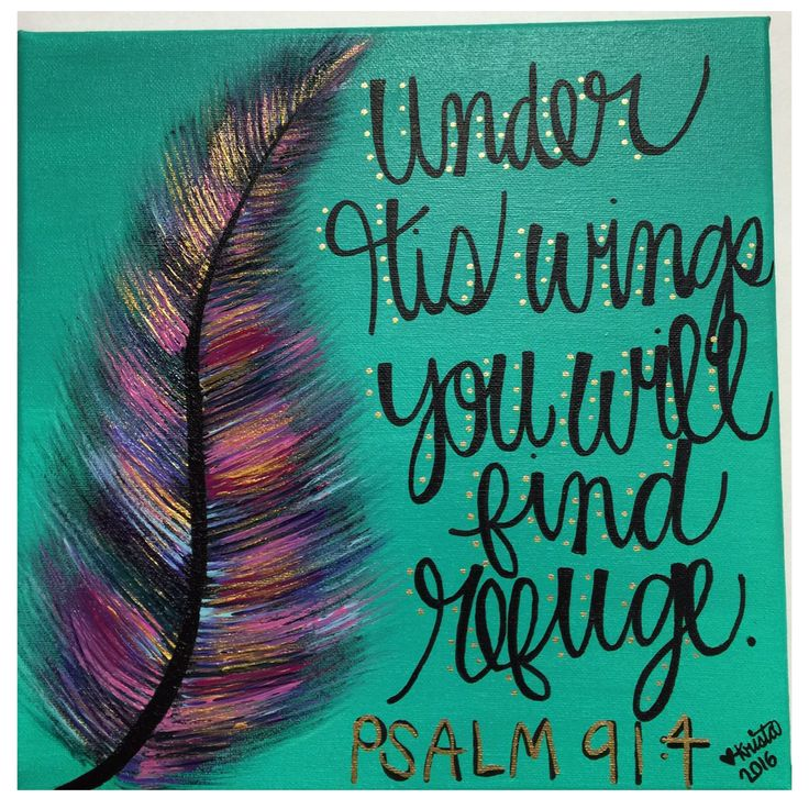 Under His wings you will find refuge. Psalm 91:4 Feather scripture acrylic canvas painting
