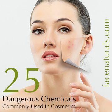 """25 DANGEROUS CHEMICALS COMMONLY USED IN COSMETICS  These are commonly used toxic chemicals that even manage to find their way into many """"natural"""" body care products. We recommend that you avoid these chemicals in your personal products as many of them have the ability to bioaccumulate (build-up) in your body."""