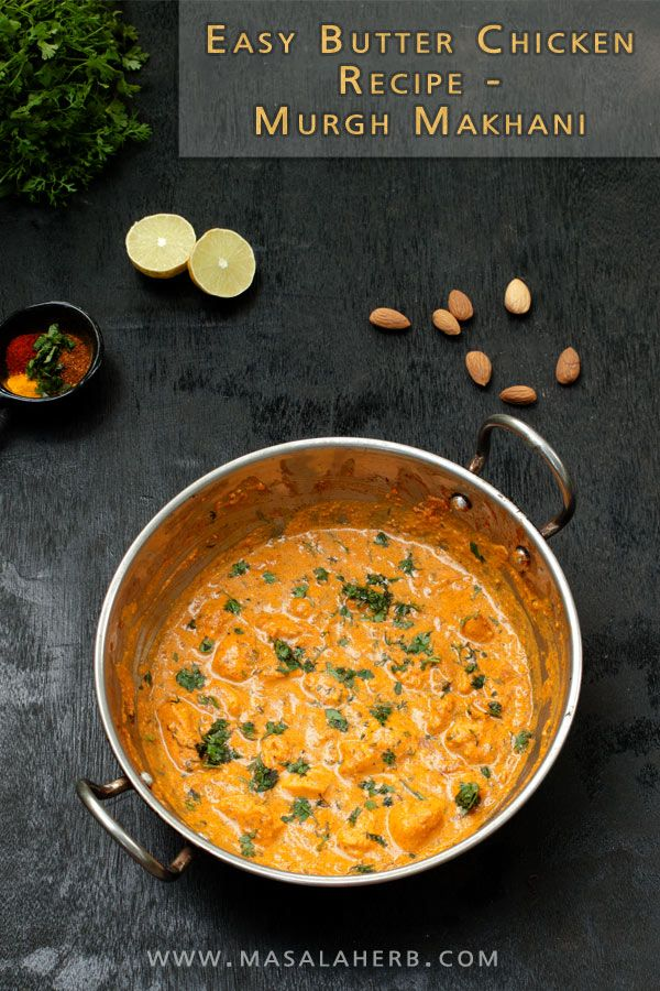 Butter Chicken is definitely the most known and popular North Indian dish in the world.