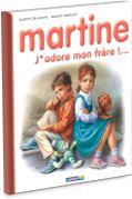 Martine, J'adore mon frère par Gilbert Delahaye et Marcel Marlier. Martine construit un château de cartes. Son frère, Jean, ne  résiste pas à l'envie de détruire son château… Martine, en colère, se chamaillera avec son frère, qui sera blessé à la tête. Jean est conduit par ses parents à l'hôpital. Martine est effondrée. Néanmoins, son chien Patapouf lui sert de réconfort. De retour, Jean montre joyeusement à Martine sa blessure soignée. Soulagée, la fillette cherche à se faire pardonner.