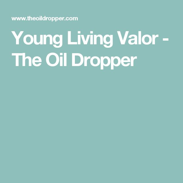Young Living Valor - The Oil Dropper