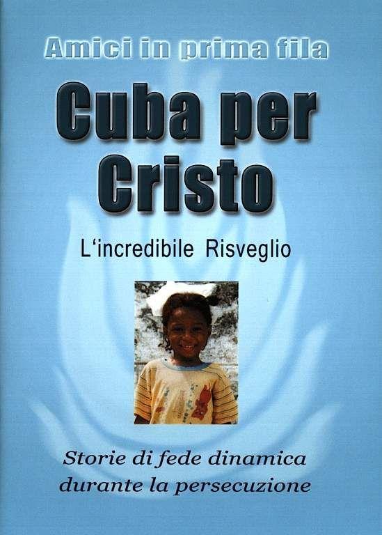 'Cuba para Cristo! Cuba para Cristo!' Era questo il grido di tutti i cristiani cubani durante il risveglio più bello che l'isola abbia sperimentato. Ma il risveglio non venne senza un costo. Molti...