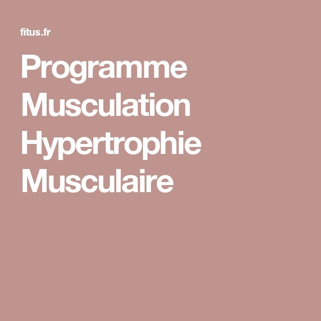 Programme Musculation Hypertrophie Musculaire