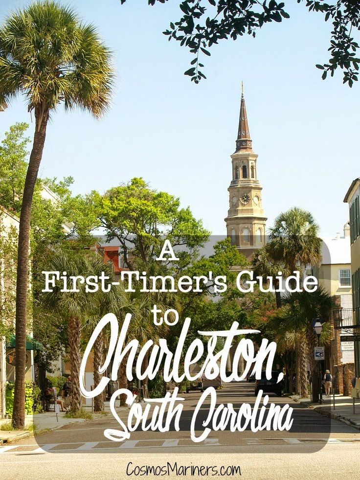 A First-Timer's Guide to Charleston, South Carolina | CosmosMariners.com