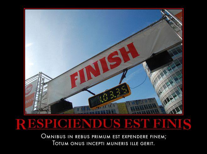Respiciendus Est Finis  Omnibus in rebus primum est expendere finem;  Totum onus incepti muneris ille gerit.