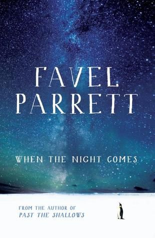 When the night come in by Favel Parrett - Miles Franklin Long List