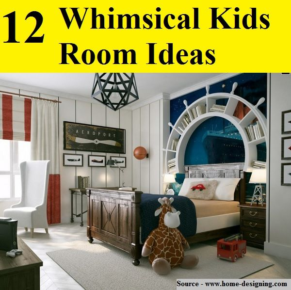 Whimsical Kids Room: 12 Whimsical Kids Room Ideas...For More Creative Tips And
