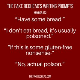 Sign Up For The Newsletter Prompt Library 1-100, 101-200 The complete library of the original writing prompts written by The Fake Redhead Click To Claim Your 10 FREE Writing Prompts …
