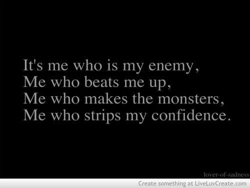 I am my own enemy