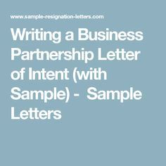 Writing a Business Partnership Letter of Intent (with Sample) -  Sample Letters