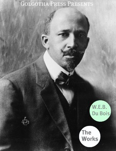 the life and works of web du bois Web du bois, the autobiography of web du bois, international publishers, new york references and external links wikisource has original works written by or about.
