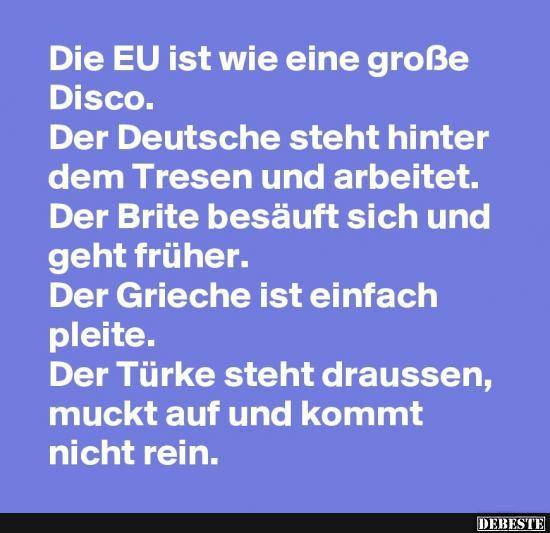 Die EU ist wie eine große Disco.. | Lustige Bilder, Sprüche, Witze, echt lustig
