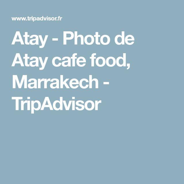 Atay - Photo de Atay cafe food, Marrakech - TripAdvisor