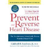 Prevent and Reverse Heart Disease: The Revolutionary, Scientifically Proven, Nutrition-Based Cure (Paperback)By Caldwell B. Esselstyn
