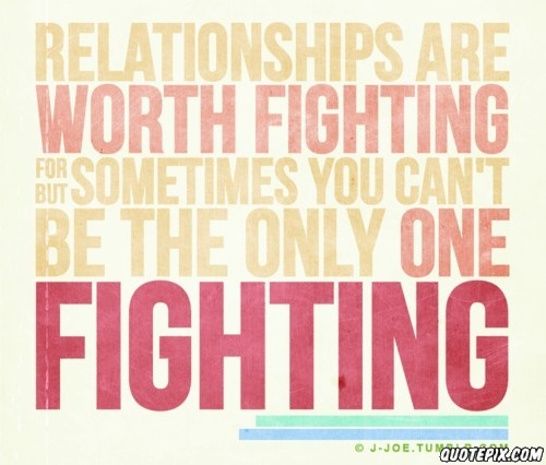 Relationships are worth fighting