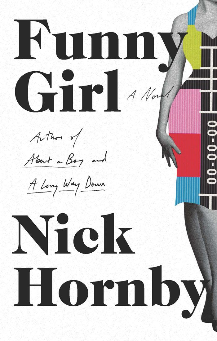 To Read: Nick Hornby's Funny Girl | Tory Daily