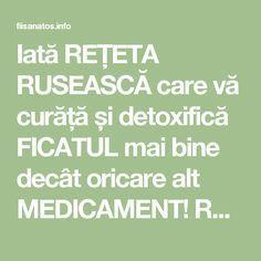 Iată REȚETA RUSEASCĂ care vă curăță și detoxifică FICATUL mai bine decât oricare alt MEDICAMENT! Renunțați la pastile! - Fii Sanatos