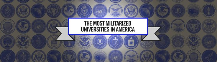 These Are the 100 Most Militarized Universities in America