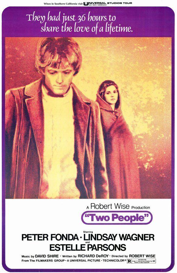 Two People (1973) Stars: Peter Fonda, Lindsay Wagner, Estelle Parsons, Alan Fudge, Frances Sternhagen ~ Director: Robert Wise