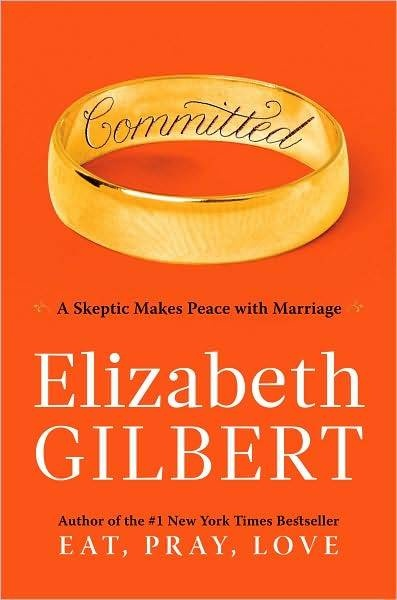 Married or ever plan to be? Read it.: Book Club, Worth Reading, Book Worth, Commitment, Elizabeth Gilbert, Eating Praying Love, Favorite Book, Reading Lists, Marriage