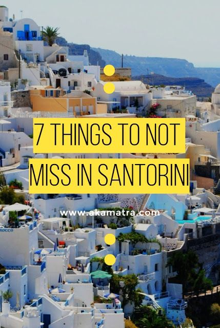 7 things you should not miss in Santorini