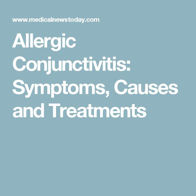 Allergic Conjunctivitis: Symptoms, Causes and Treatments
